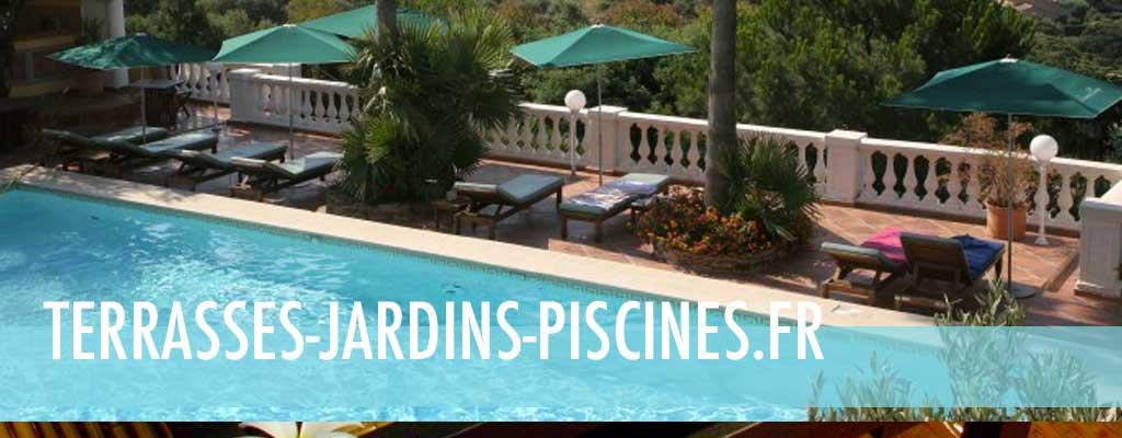 Terrasses jardins piscines